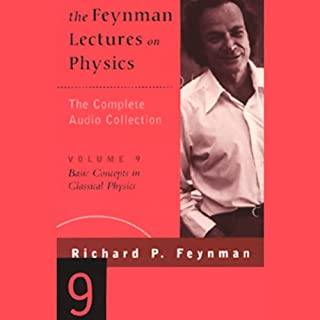 The Feynman Lectures on Physics: Volume 9, Basic Concepts in Classical Physics audiobook cover art
