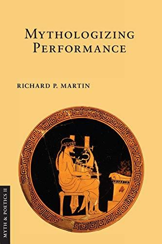 Mythologizing Performance (Myth and Poetics II)