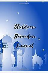 Children Ramadan Journal: Fasting Journal 30 Days of Prayer For Kids - Spiritual Reflection and Tracking Your Ramadan Deeds: Muslim Journals ( 30 day Ramadan) Size 7x10 Paperback