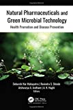 Natural Pharmaceuticals and Green Microbial Technology: Health Promotion and Disease Prevention
