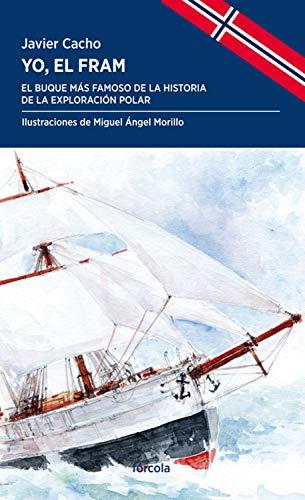 Yo, el Fram: El buque más famoso de la historia de la exploración polar (Periplos nº 36)