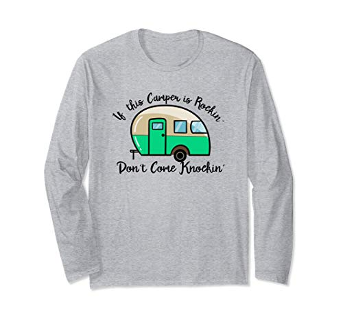 If This Camper is Rockin Don't Come Knockin Long Sleeve T-Shirt