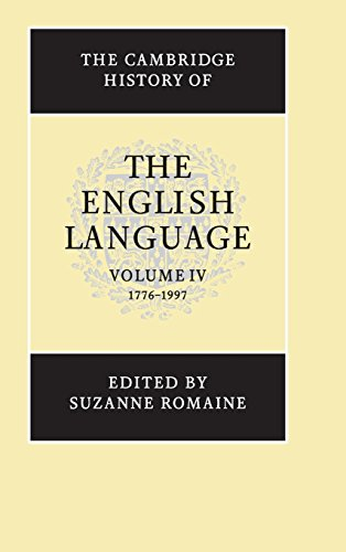 The Cambridge History of the English Language, Vol. 4: 1776-1997 (Volume 4)