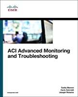 ACI Advanced Monitoring and Troubleshooting (Networking Technology)
