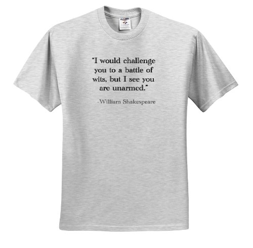 3dRose EvaDane - Funny Quotes - I Would Challenge You to a Battle of wits but I See You are Unarmed - Adult Birch-Gray-T-Shirt XL (ts_171931_21)
