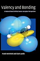 Valency and Bonding: A Natural Bond Orbital Donor-Acceptor Perspective