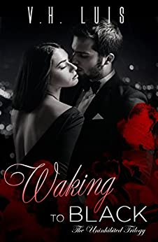 Waking to Black (Uninhibited Book 1) by [V.H. Luis]