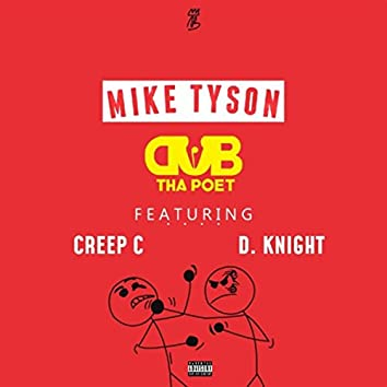 Mike Tyson (feat. Creep C & D. Knight)