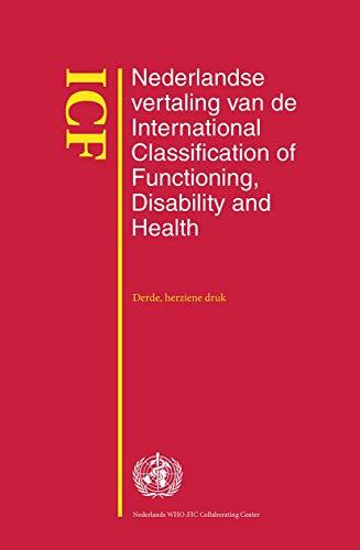 Icf: Nederlandse Vertaling Van de International Classification of Functioning, Disability and Health