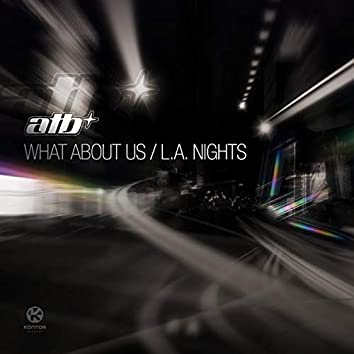 What About Us / L.A. Nights