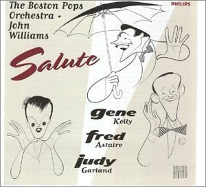The Boston Pops Orchestra and John Williams Salute Gene Kelly, Fred Astaire, and Judy Garland (1996) Audio CD
