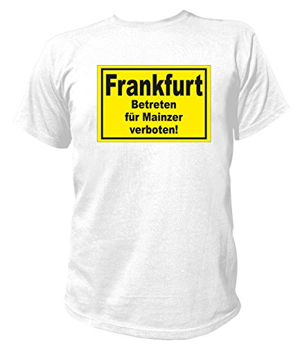 Artdiktat Herren T-Shirt Frankfurt - Betreten für Mainzer verboten Größe XXXL, weiß