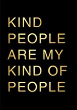Kind People Are My Kind Of People Notebook: A Classic Ruled/Lined 7x10 Inch Notebook/Journal/Composition Book with Inspirational Quote Cover (Black ... Aunt and Other Women and Teen Girls))