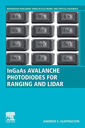 InGaAs Avalanche Photodiodes for Ranging and Lidar (Woodhead Publishing Series in Electronic and Optical Materials)