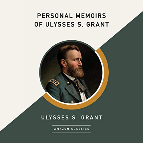 Personal Memoirs of Ulysses S. Grant (AmazonClassics Edition) cover art