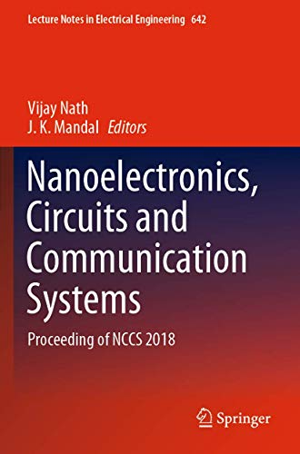 Nanoelectronics, Circuits and Communication Systems: Proceeding of NCCS 2018 (Lecture Notes in Electrical Engineering, 642)