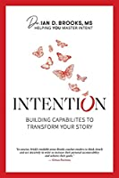 Intention: Building Capabilities to Transform Your Story