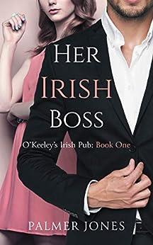 Her Irish Boss (O'Keeley's Irish Pub Book 1) by [Palmer Jones]