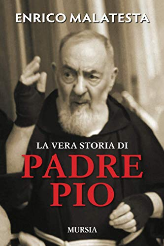 La vera storia di Padre Pio