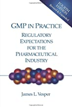 GMP in Practice: Regulatory Expectations for the Pharmaceutical Industry