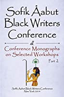 Sofik Aabut Black Writers' Conference: Conference Monographs on Selected Workshops Part 2