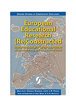 [Mike Zapp, Marcelo Marques, Justin J.W. Powell]のEuropean Educational Research (Re)Constructed: institutional change in Germany, the United Kingdom, Norway, and the European Union (Oxford Studies in Comparative Education) (English Edition)