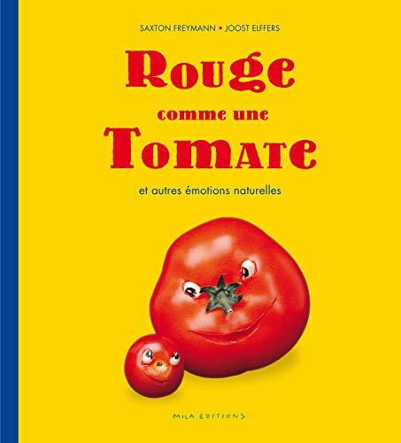 Rouge comme une Tomate : Et autres émotions naturelles