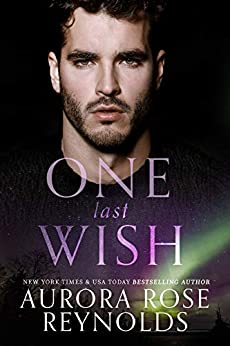 One Last Wish (Shooting Stars Book 3) by [Aurora Rose Reynolds]