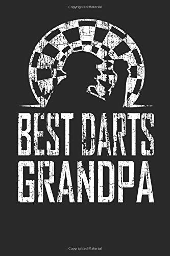 Best Darts Grandpa: 120 pages of lined notebook for senior darts players darts training manual, dart scoreboard or dartboard journal for men and women