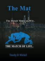 The Mat: The Match You Can Win...