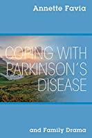 Coping with Parkinson's Disease and Family Drama