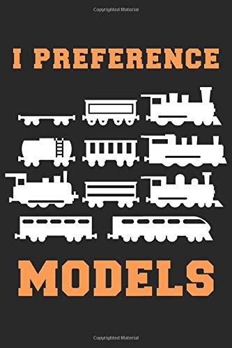 I preference Models: Eisenbahnzug Liebhaber  Notizbuch DIN A5 120 Seiten für Notizen, Zeichnungen, Formeln | Organizer Schreibheft Planer Tagebuch