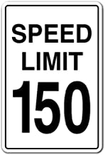 """Speed Limit 150 Aluminum Sign Driving car Racing Fast Driver Race   Indoor/Outdoor   18"""" Tall"""