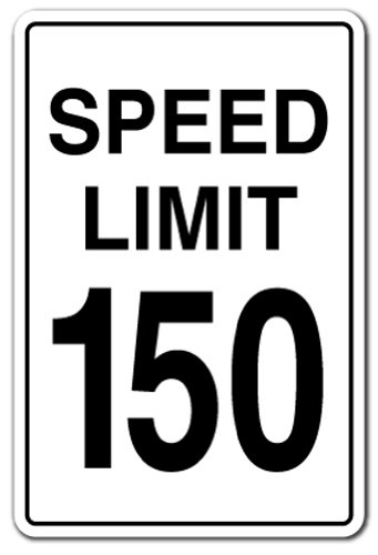 Speed Limit 150 Aluminum Sign Driving car Racing Fast Driver Race | Indoor/Outdoor | 14' Tall