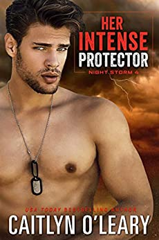 Her Intense Protector: A Navy SEAL Romance (Night Storm Book 4) by [Caitlyn O'Leary]