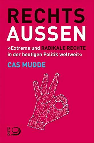 Rechtsaußen: Extreme und radikale Rechte in der heutigen Politik weltweit