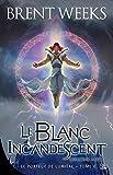 Le Porteur de lumière, T6 - Le Blanc incandescent - Seconde partie