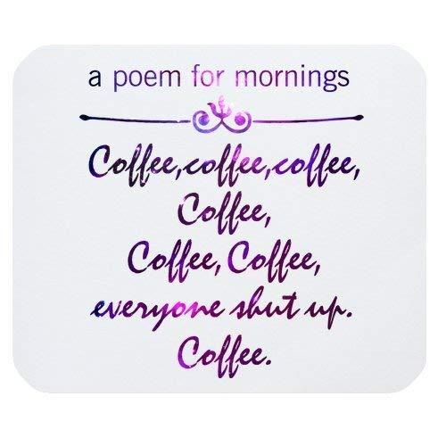 Stilvolle lustige Zitate 'ein Gedicht für Morgenkaffee, Kaffee, Kaffee, Kaffee, Kaffee, Kaffee, jeder hält den Mund.' Rechteckiges rutschfestes Gummi-Mauspad, Gaming-Mauspad, Büromousepads, Desktop-Mo