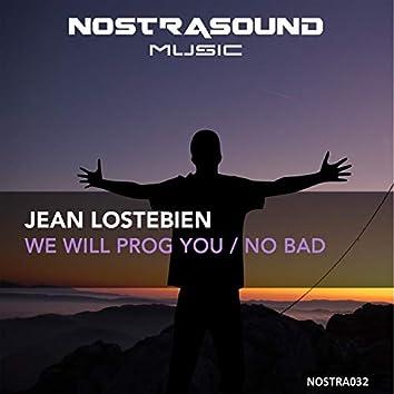 We Will Prog You / No Bad