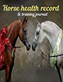 Horse Health record & training journal: Horse health care & activities record log book, Medication tracker, Vaccination & veterinary Record, hoof care ... horse/barn owners, or horse breeding farms
