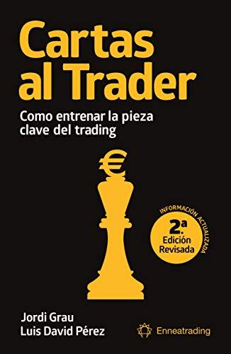 Cartas al trader: Cómo entrenar la pieza clave del trading eBook ...