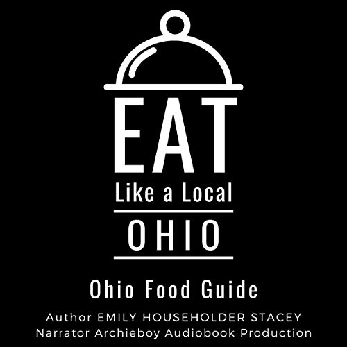 Eat Like a Local - Ohio Audiobook By Emily Householder Stacey, Eat Like a Local cover art