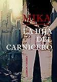 Mika: La hija del carnicero