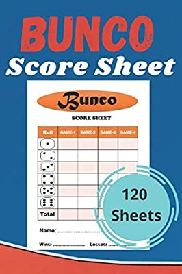 Bunco Score Sheets: 120 Bunco Dice Game Score Keeping Log Sheets; Suitable for Bunco Game Lovers; Bunco Score Cards and Bunco Party Supplies by Independently published