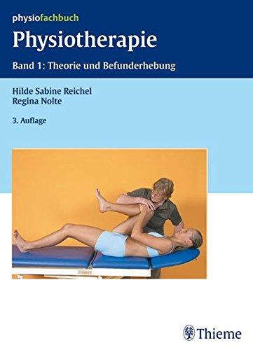 Physiotherapie Band 1: Theorie und Befundung (REIHE, physiofachbuch)