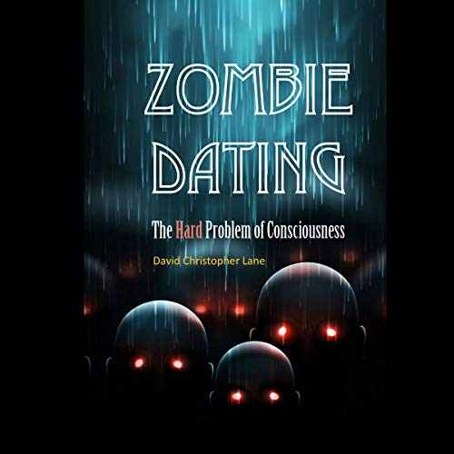 Zombie Dating: The Hard Problem of Consciousness cover art
