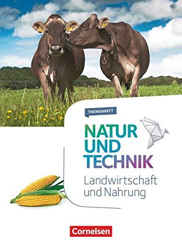 Natur und Technik - Naturwissenschaften: Neubearbeitung - Themenhefte - 5.-10. Schuljahr: Landwirtschaft und Nahrung - Themenheft