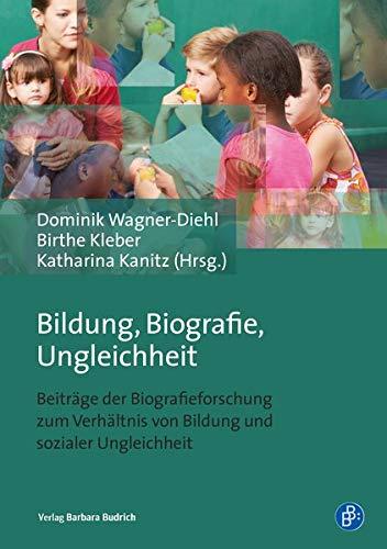 Bildung, Biografie, Ungleichheit: Beiträge der Biografieforschung zum Verhältnis von Bildung und sozialer Ungleichheit