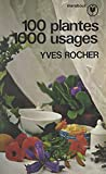 100 plantes, 1000 usages (French Edition)