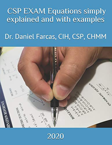 CSP EXAM Equations simply explained and with examples (Certified Safety Professional)